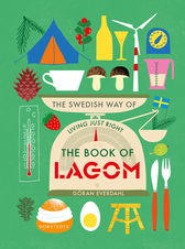 The book of lagom : the swedish way of living just right